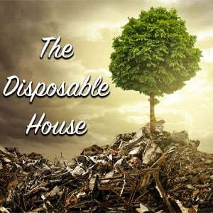The disposable house