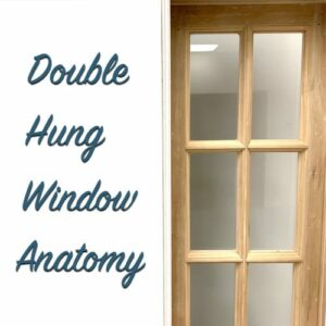 Double hung window anatomy