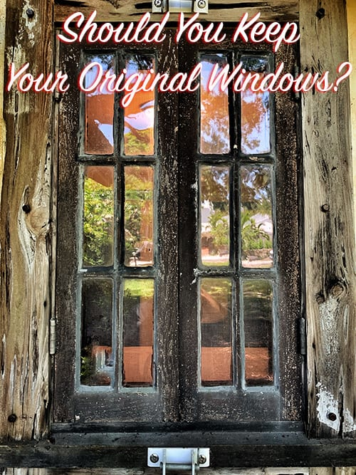 should you keep your original windows