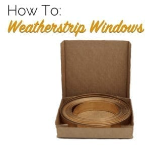 how to weatherstrip windows