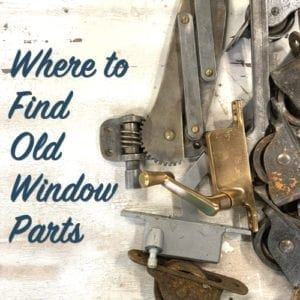 Where to Find Old Window Parts