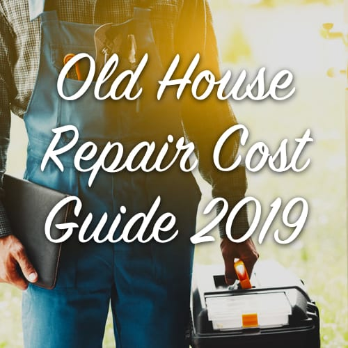 old house repair cost guide