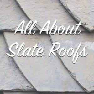 all about slate roofs