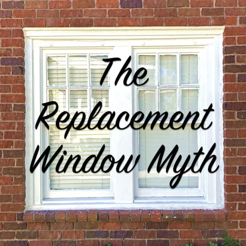 replacement window myth